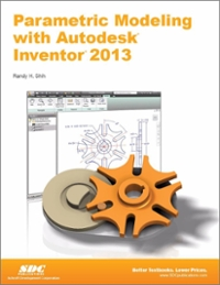 Parametric Modeling with Autodesk Inventor 2013 0th edition 9781585037261 1585037265