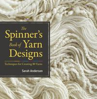 The Spinner's Book of Yarn Designs 0 9781603427388 1603427384