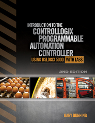 Introduction to the ControlLogix Programmable Automation Controller with Labs 2nd Edition 9781111539290 1111539294