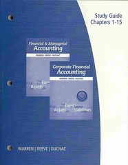 Study Guide, Volume 1 for Warren/Reeve/Duchac's Financial & Managerial Accounting, 12th and Corporate Financial Accounting, 12th 12th edition 9781285085418 1285085418