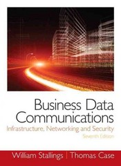 Business Data Communications- Infrastructure, Networking and Security 7th edition 9780133023893 0133023893