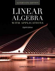 Linear Algebra with Applications: Alternate Edition 8th Edition 9781449679569 1449679560