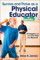 Survive and Thrive As a Physical Educator 1st Edition 9781450411998 1450411991