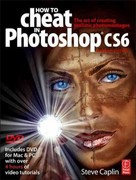 How to Cheat in Photoshop CS6 7th Edition 9780240525921 0240525922