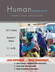 Human Geography: People, Place, and Culture, 10th Edition Binder Ready Version 10th Edition 9781118175996 1118175999