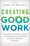 Creating Good Work 1st Edition 9781137313522 1137313528