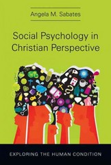 Social Psychology in Christian Perspective 1st Edition 9780830866410 0830866418