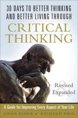30 Days to Better Thinking and Better Living Through Critical Thinking 1st Edition 9780133092561 0133092569