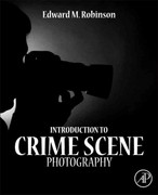 Introduction to Crime Scene Photography 1st Edition 9780123865434 0123865433
