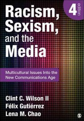 Racism, Sexism, and the Media 4th Edition 9781452217512 1452217513