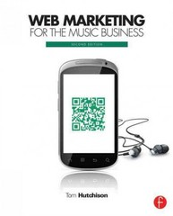 Web Marketing for the Music Business 2nd Edition 9780240823706 0240823702