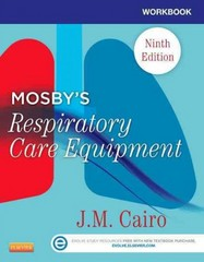 Workbook for Mosby's Respiratory Care Equipment 9th Edition 9780323096225 0323096220