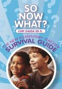 So Now What? The New Elementary Teacher Survival Guide 2nd Edition 9781256517887 1256517887