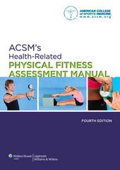 ACSM's Health-Related Physical Fitness Assessment Manual 4th Edition 9781451115680 1451115687