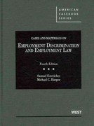 Cases and Materials on Employment Discrimination and Employment Law 4th Edition 9780314280374 0314280375