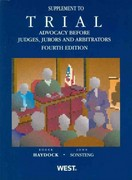 Haydock and Sonsteng's Trial Advocacy Before Judges, Jurors and Arbitrators 4th, 2012 Supplement 4th edition 9780314281500 0314281509
