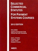 Selected Commercial Statutes for Payment Systems Courses 2012 0 9780314282569 0314282564