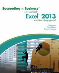Succeeding in Business with Microsoft Excel 2013 1st Edition 9781285099149 1285099141