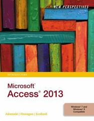 New Perspectives on Microsoft Access 2013, Introductory 1st Edition 9781285099217 1285099214
