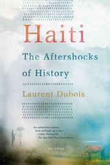 Haiti: The Aftershocks of History 1st Edition 9781250002365 1250002362