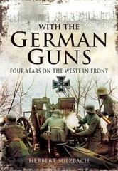 With the German Guns 1st Edition 9781473801547 1473801540