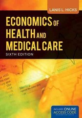 Economics of Health and Medical Care 6th Edition 9781449665395 144966539X
