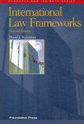 International Law Frameworks 2nd Edition 9781599410265 1599410265