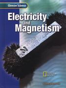 Glencoe Science: Electricity and Magnetism, Student Edition 1st edition 9780078256196 0078256194