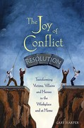 The Joy of Conflict Resolution 1st Edition 9780865715158 0865715157