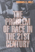 The Problem of Race in the Twenty-First Century 1st Edition 9780674008243 0674008243