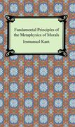 Fundamental Principles of the Metaphysics of Morals 0 9781420926910 1420926918