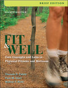 Fit & Well, Brief: Core Concepts and Labs in Physical Fitness and Wellness 8th edition 9780073325651 0073325651