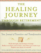 The Healing Journey Through Retirement 1st edition 9780471326939 0471326933