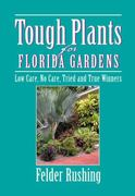 Tough Plants for Florida Gardens 0 9781591861201 1591861209