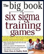 The Big Book of Six Sigma Training Games: Proven Ways to Teach Basic DMAIC Principles and Quality Improvement Tools 1st edition 9780071443852 0071443851