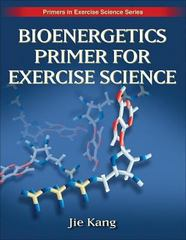 Bioenergetics Primer for Exercise Science 1st Edition 9780736062411 0736062416
