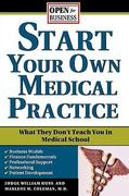Start Your Own Medical Practice 1st edition 9781572485747 1572485744