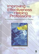 Improving the Effectiveness of the Helping Professions 1st edition 9780761930259 0761930256