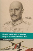Helmuth Von Moltke and the Origins of the First World War 0 9780521019569 0521019567