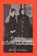Plays by Susan Glaspell 0 9780521312042 0521312043
