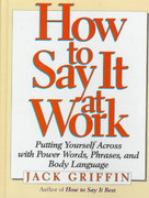 How to Say It at Work 1st edition 9780132425469 0132425467