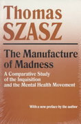 The Manufacture of Madness 1st Edition 9780815604617 0815604610