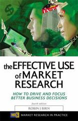 The Effective Use of Market Research 4th edition 9780749442002 074944200X