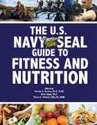 The U.S. Navy Seal Guide to Fitness and Nutrition 0 9781602390300 1602390304