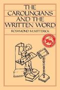 The Carolingians and the Written Word 0 9780521315654 0521315654