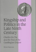 Kingship and Politics in the Late Ninth Century 0 9780521819459 0521819458