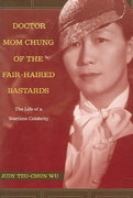 Doctor Mom Chung of the Fair-Haired Bastards 1st edition 9780520245280 0520245288