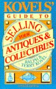 Kovels' Guide to Selling Your Antiques and Collectibles -Updated 0 9780517580080 051758008X