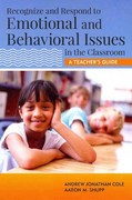 Recognize and Respond to Emotional and Behavioral Issues in the Classroom 1st Edition 9781598572995 1598572997