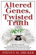 Altered Genes, Twisted Truth 1st Edition 9780985616908 0985616903